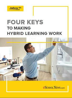 Four Keys to Making Hybrid Learning Work