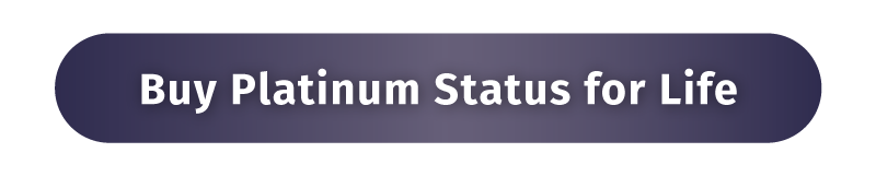 Buy Platinum Status for Life