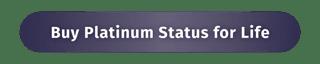 Buy Platinum Status for Life