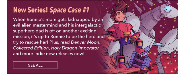 Space Case #1 When Ronnie's mom gets kidnapped by an evil alien mastermind and his intergalactic superhero dad is off on another exciting mission, it's up to Ronnie to be the hero and try to rescue her! Plus, read *Denver Moon: Collected Edition*, *Holy Dragon Imperator* and more indie new releases now! See All