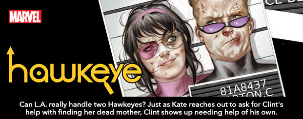 HAWKEYE #13 Can L.A. really handle two Hawkeyes? Just as Kate reaches out to ask for Clint's help with finding her dead mother, Clint shows up needing help of his own. Re-united and it feels so good!