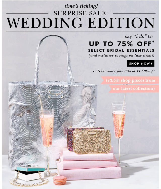 time's ticking! surprise sale: wedding edition. say 'i do' to up to 75% off select brial essentials. SHOP NOW >