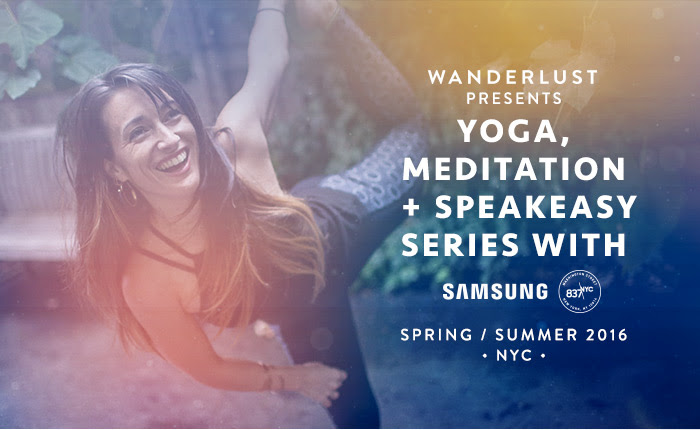 Wanderlust Presents A Yoga + Meditation Series With SAMSUNG