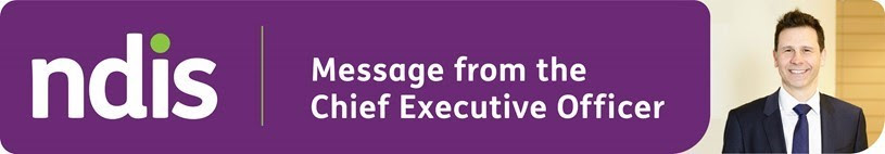 Graphic image banner - white NDIS logo against a purple background. Next to this is white text reading 'message from the Chief Executive Officer'. A picture of NDIA Robert De Luca sits to the far right. Robert is smililng widly and looking at the camera.