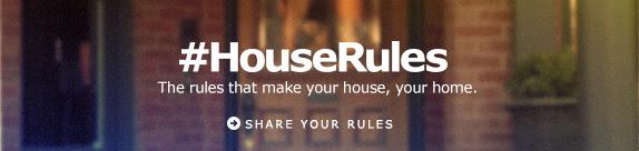#HouseRules
