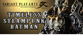 VARIANT PLAY ARTS KAI TIMELESS STEAMPUNK BATMAN