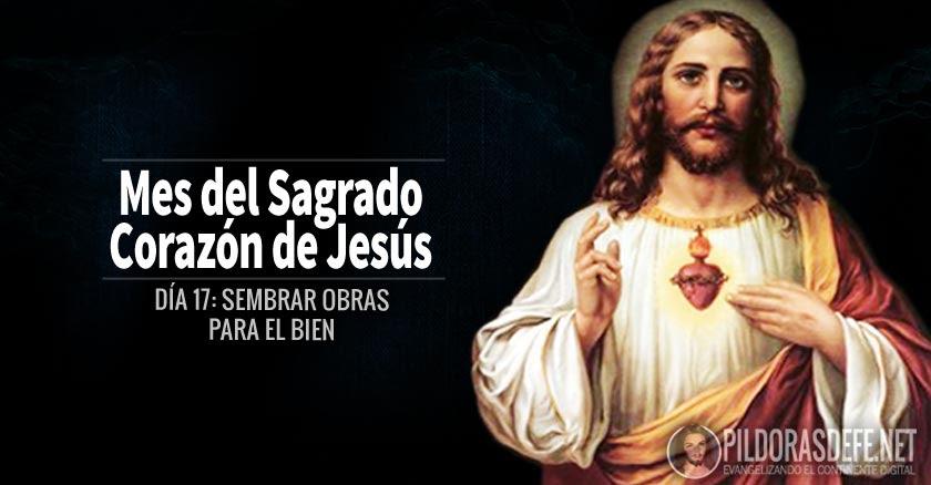 sagrado corazon de jesus dia  sembrar obras para el bien