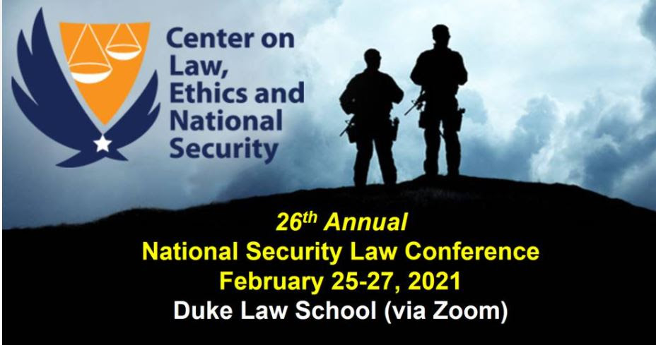 Duke Law's Center on Law, Ethics and National Security, LENS Conference @ https://web.law.duke.edu/lens/conference/2021/