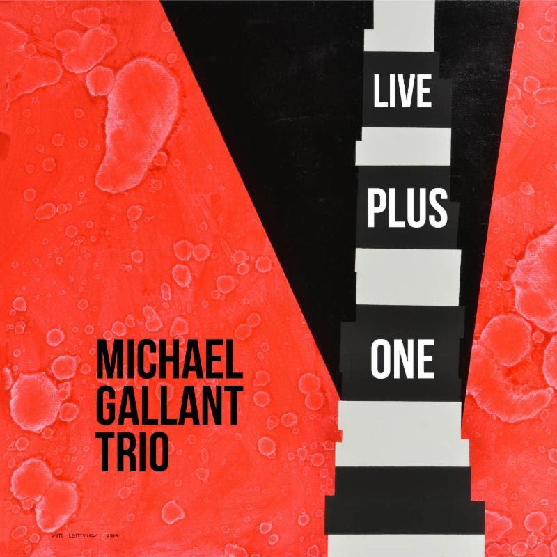 Michael Gallant Trio Live Plus One