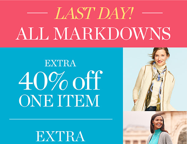 Last Day! All markdowns extra 40% off one item. Extra 50% off two or more. Shop Sale