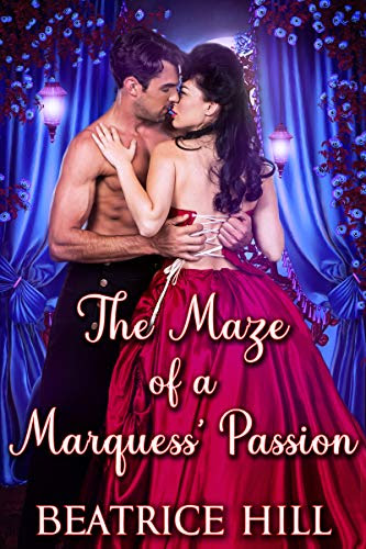 Cover for 'The Maze of a Marquess' Passion'