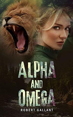 Alpha and Omega by Robert W Gallant