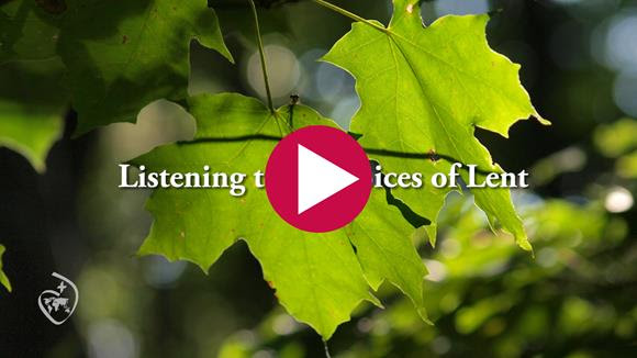 Listening to the voices of Lent