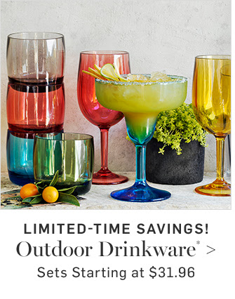 LIMITED-TIME SAVINGS! Outdoor Drinkware*