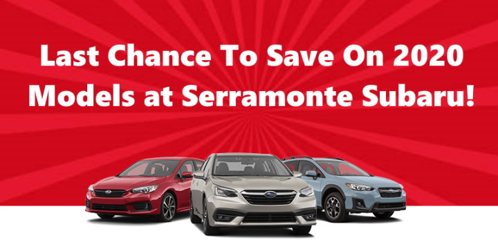 Last Chance to Save on 2020 Models at Serramonte Subaru!