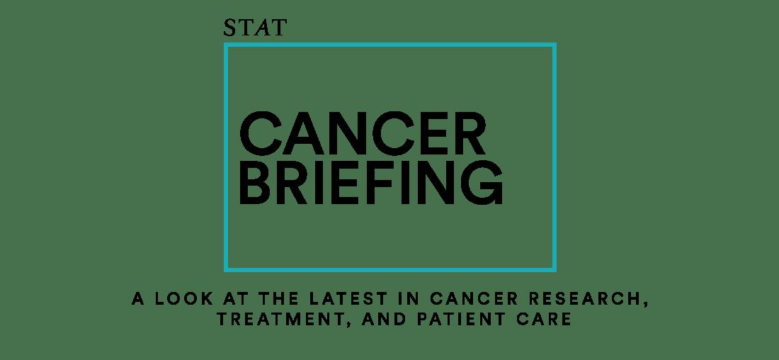 Cancer Briefing