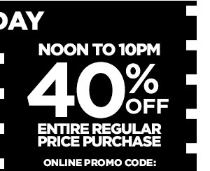 40% OFF ENTIRE REGULAR PRICE PURCHASE