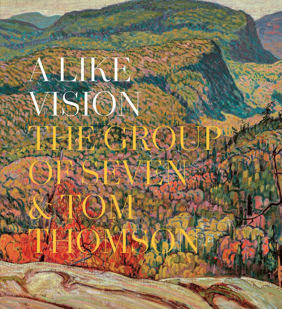 Cover for A Like Vision: The Group of Seven and Tom Thomson