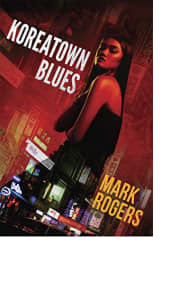 Koreatown Blues by Mark Rogers