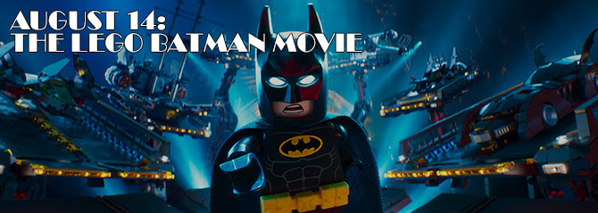 August 14: The Lego Batman Movie