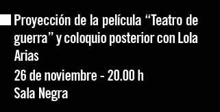 """26 noviembre. Proyección película """"Teatro de guerra"""""""