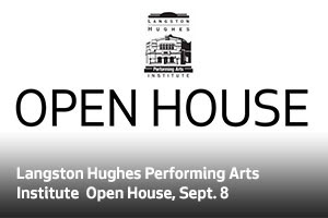 Langston Hughes Performing Arts Institute Open House, Sept. 8