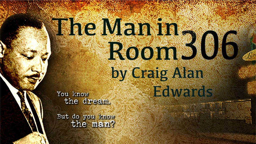 "The Man in Room 306 by Craig Alan Edwards ""You know the dream, but do you know the man?"" Contemplative Martin Luther King, Jr."