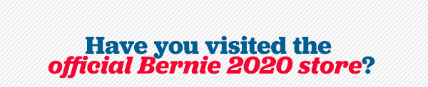 Have you visited the official Bernie 2020 store?