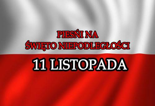 Pieśni na Święto Niepodleglości – 11 listopada – PrawicowyInternet.pl