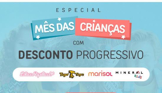 Desconto progressivo | Lilica, Tigor, Marisol e Mineral Kids.