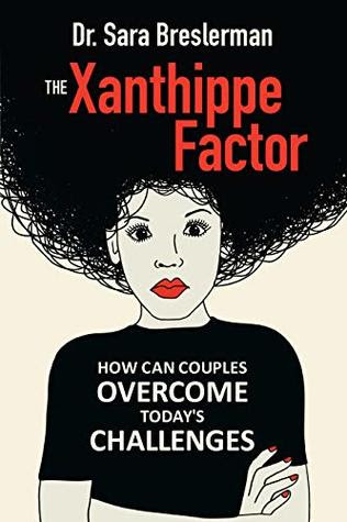The Xanthippe Factor by Sara Breslerman
