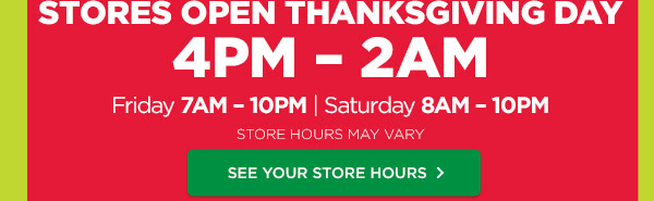 SEE YOUR STORE HOURS›