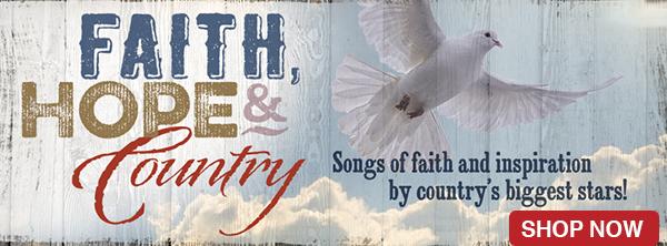 Faith Hope & Country