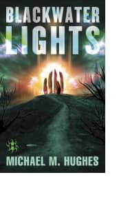 Blackwater Lights by Michael M. Hughes