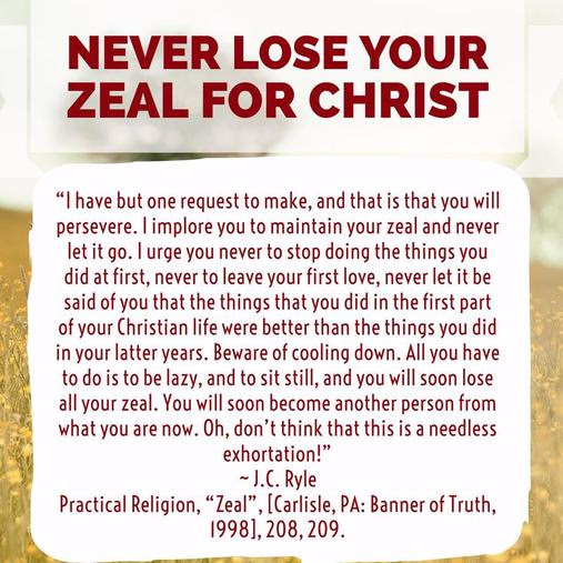 JC Ryle Quote - Zeal Never Lose Your First Love For Christ