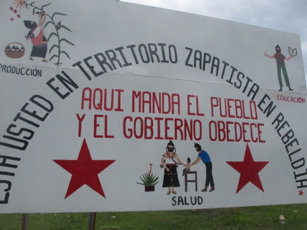 You are in Zapatista Territory. Here the people command and the gobernment obeys!
