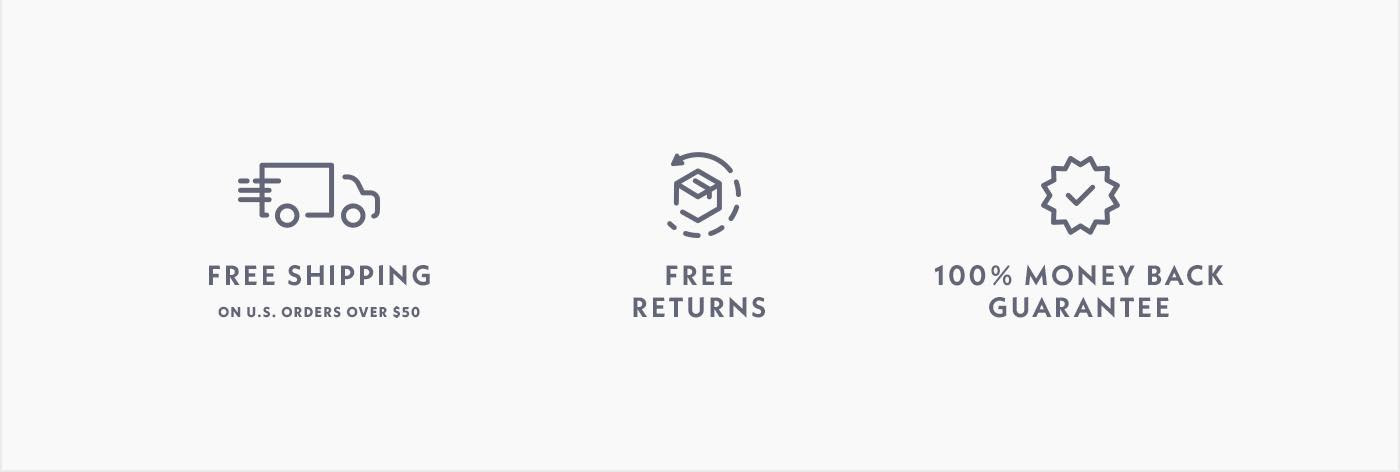 Free Shipping On US Orders Over $50 | Free Returns | 100% Money Back Guarantee