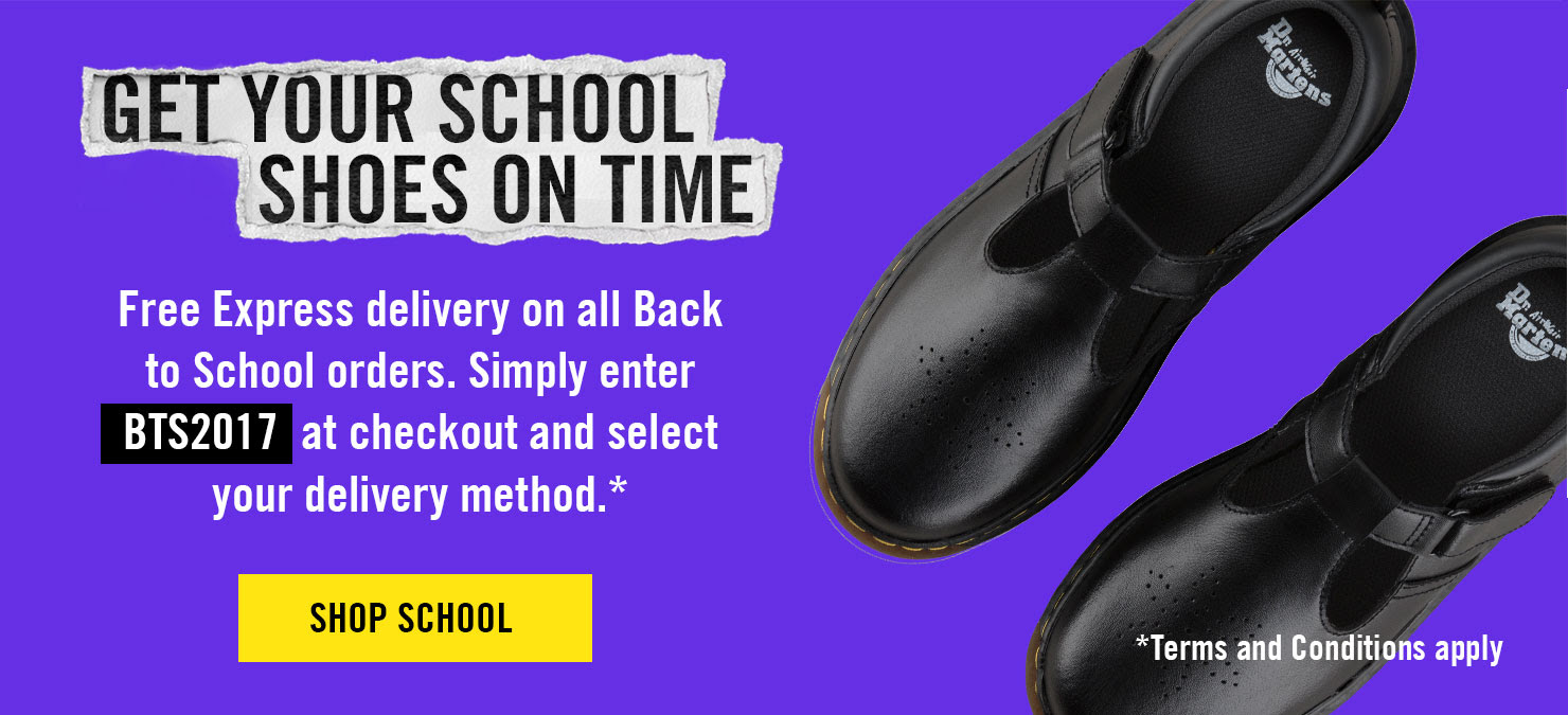 Get Your School Shoes On Time - Free Express delivery on all Back to School orders. Simply enter BTS2017 at checkout and select your delivery method.* Shop School.