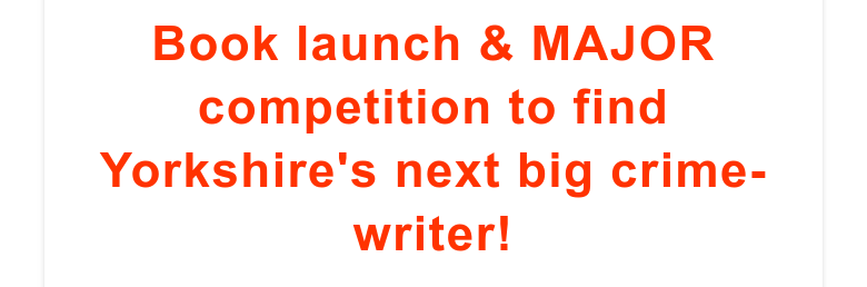 Book launch & MAJOR competition to find Yorkshire's next big crime-writer!
