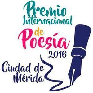 """Premio Internacional de Poesía """"Ciudad de Mérida"""" 2016"""