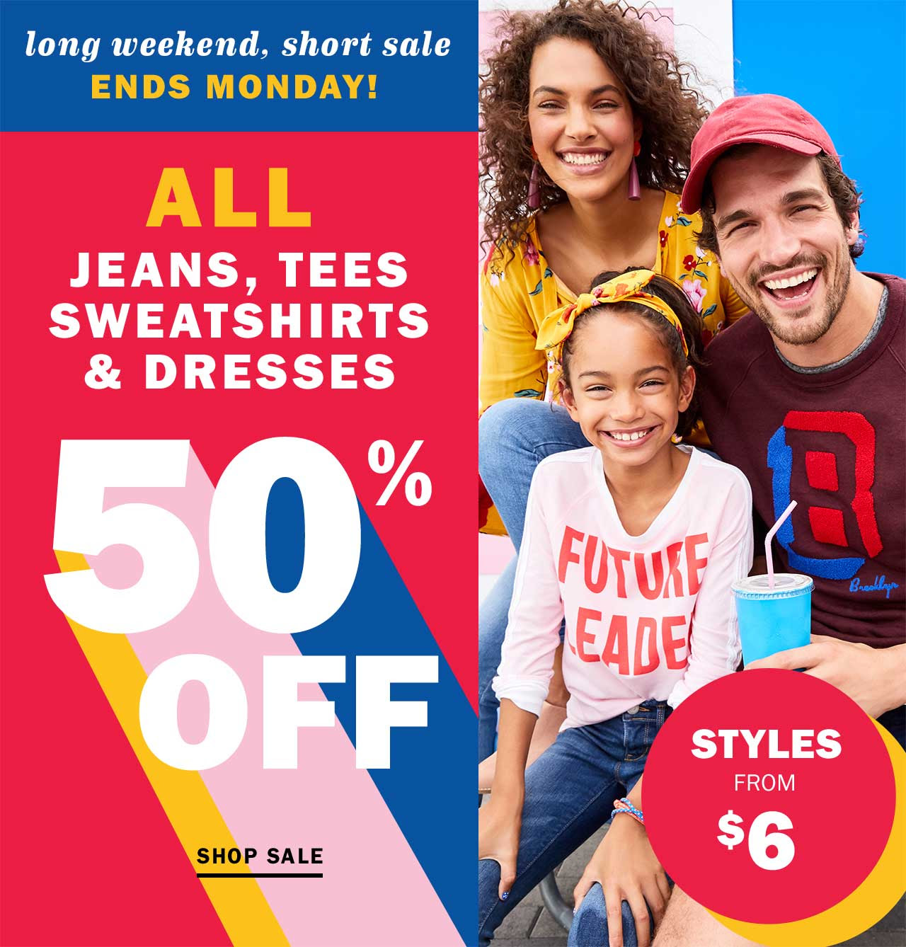 ALL JEANS, TEES SWEATSHIRTS & DRESSES 50% OFF