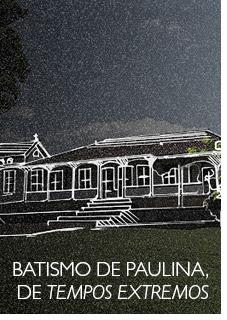 Batismo de Paulina, de Tempos extremos