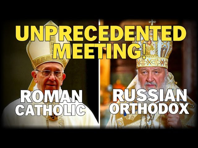 UNPRECEDENTED: POPE FRANCIS, RUSSIAN PATRIARCH KIRILL MEETING TO HEAL 1000 YEAR RIFT  Sddefault