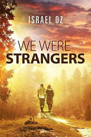 We Were Strangers by Israel Oz