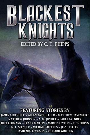 Blackest Knights by C.T. Phipps