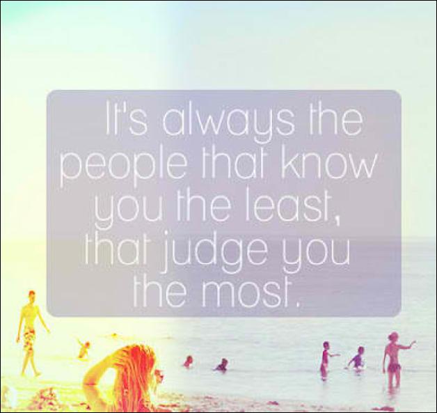 Judgement, Advice, Encouraging, Motivational Quotes
