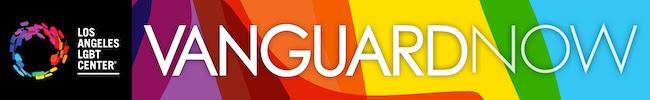 Los Angeles LGBT Center - Vanguard Now