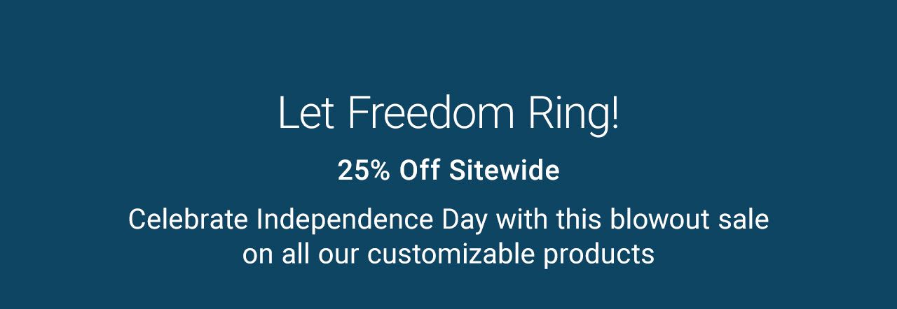 Let Freedom Ring! 25% Off Sitewide