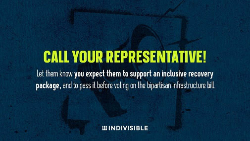 Text: Call your Representative! Let them know you expect them to support an inclusive recovery package, and to pass it before voting on the bipartisan infrastructure bill. Background is blue with a spraypainted megaphone pattern in black.