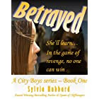 Betrayed: Book One - Part One (The City Boys 1)